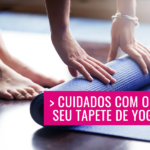 Cuidados com o seu Tapete de Yoga – Yoga Mat
