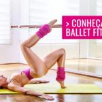Conheça o Ballet Fitness