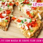 Pizza Fit com Massa de Couve-Flor (Sem Glúten)