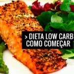 Dieta Low Carb – Como Começar