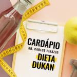 Dieta Dukan: Cardápio | Dr. Carlos Pirazzo