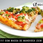Pizza Fit com Massa de Mandioca (Sem Glúten)
