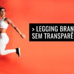 Legging branca sem transparência