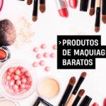 Produtos de maquiagem baratos