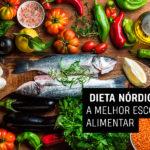 Dieta Nórdica: a melhor escolha alimentar