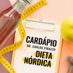 Dieta Nórdica: Cardápio | Dr. Carlos Pirazzo
