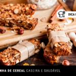 Barrinha de Cereal Caseira e Saudável