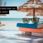 10 livros para ler neste verão