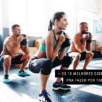 Os 10 Melhores Exercícios pra Fazer por Toda Vida