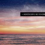 Horóscopo de fevereiro
