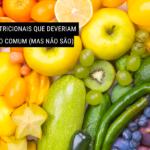 5 Fatos Nutricionais que Deveriam ser Senso Comum (mas não são)