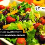 8 Receitas de Salada Detox pra Iniciar uma Alimentação Saudável
