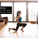 Malhar em Casa: 3 Exercícios Simples que Trabalham Todo o Corpo
