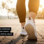 6 Dicas de Caminhada que Podem Ajudar a Aliviar a Dor no Joelho