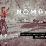 Lançamento da Coleção Nomad por Kelly Key