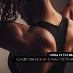 Chega de Dor nas Costas: 15 Exercícios Excelentes para Costas Mais Fortes