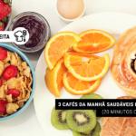 3 Cafés da Manhã Saudáveis e Rápidos (20 Minutos ou Menos)