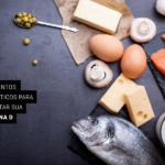 8 Alimentos Fantásticos para Aumentar sua Vitamina D