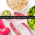 20 Dicas Infalíveis para Perder Gordura da Barriga