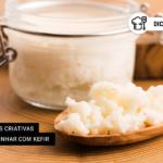 4 Receitas Criativas para Cozinhar com Kefir