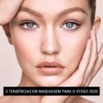 5 tendências em maquiagem para o verão 2020