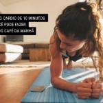 O Treino Cardio de 10 Minutos que Você Pode Fazer Antes do Café da Manhã