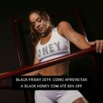 Black Friday 2019: Como Aproveitar a Black Honey com até 80% OFF