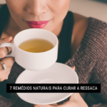 7 Remédios Naturais para Curar a Ressaca