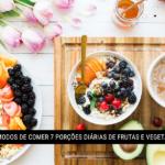 7 Modos de Comer 7 Porções Diárias de Frutas e Vegetais