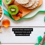 8 Dietas para Emagrecer com Benefícios Além da Perda de Peso
