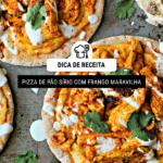 Pizza de Pão Sírio com Frango Maravilha [Pão Pita / Pão Árabe]
