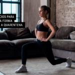 7 Exercícios Para Manter a Forma Durante a Quarentena