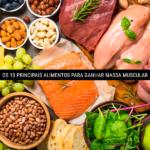 Os 10 Principais Alimentos Para Ganhar Massa Muscular