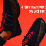 4 Tênis ideais para o esporte que você pratica